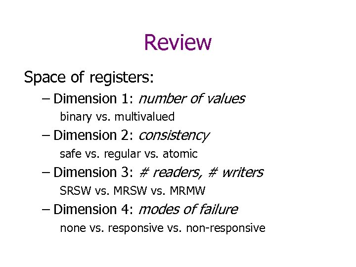 Review Space of registers: – Dimension 1: number of values binary vs. multivalued –