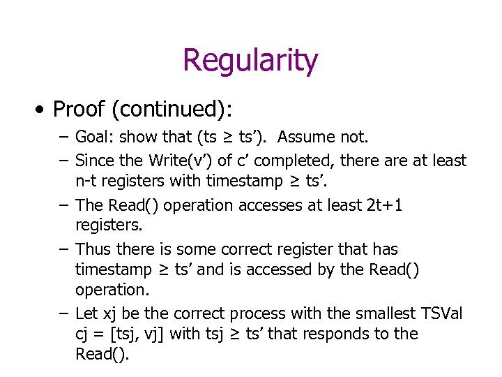 Regularity • Proof (continued): – Goal: show that (ts ≥ ts'). Assume not. –