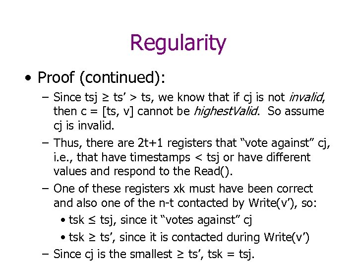 Regularity • Proof (continued): – Since tsj ≥ ts' > ts, we know that