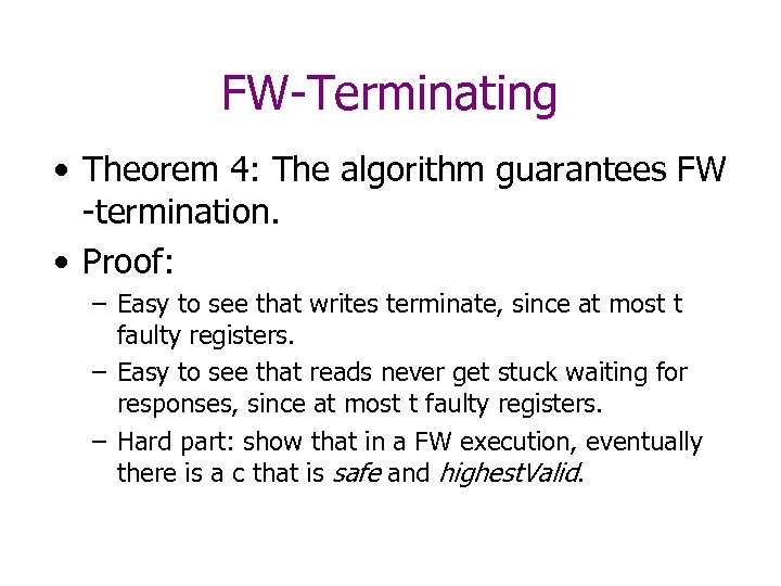 FW-Terminating • Theorem 4: The algorithm guarantees FW -termination. • Proof: – Easy to