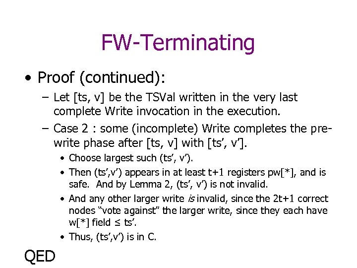 FW-Terminating • Proof (continued): – Let [ts, v] be the TSVal written in the