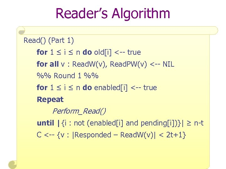 Reader's Algorithm Read() (Part 1) for 1 ≤ i ≤ n do old[i] <--