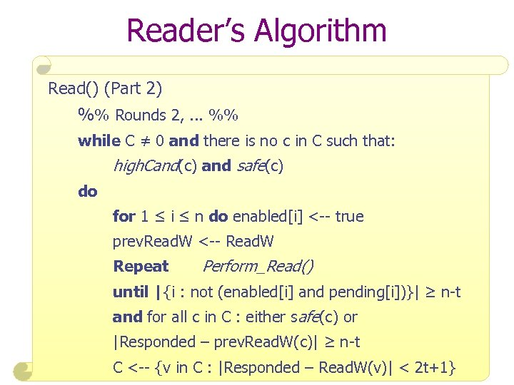 Reader's Algorithm Read() (Part 2) %% Rounds 2, . . . %% while C