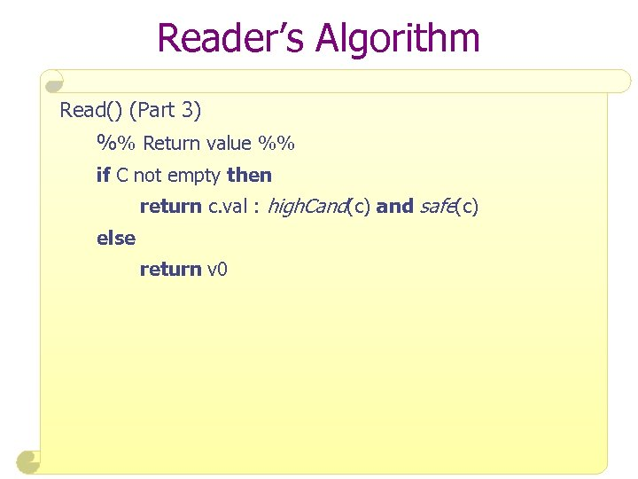 Reader's Algorithm Read() (Part 3) %% Return value %% if C not empty then