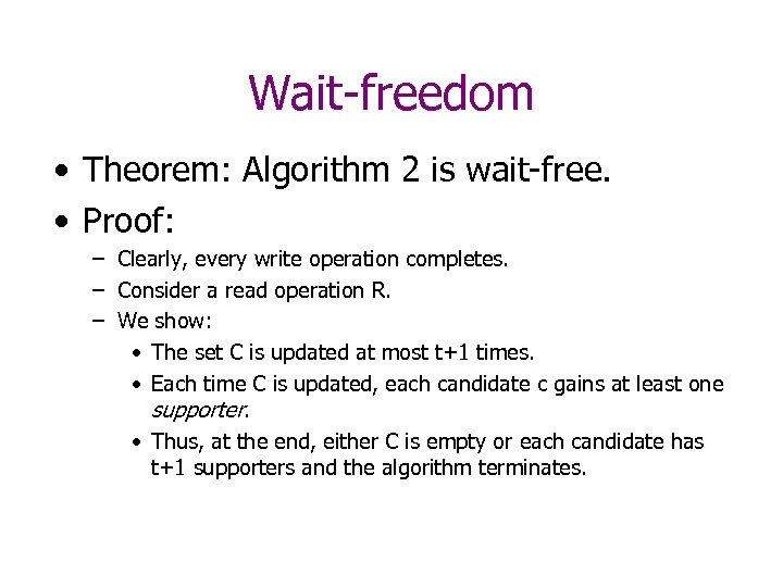 Wait-freedom • Theorem: Algorithm 2 is wait-free. • Proof: – Clearly, every write operation
