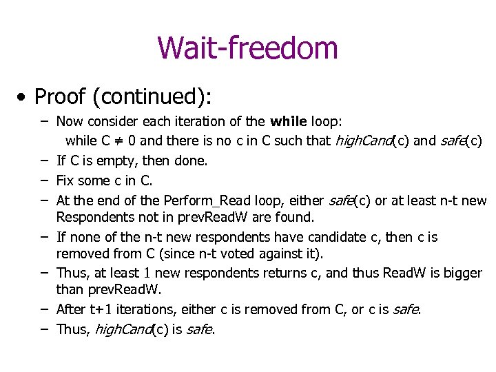 Wait-freedom • Proof (continued): – Now consider each iteration of the while loop: while