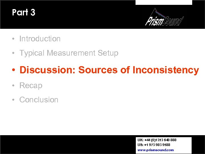 Part 3 • Introduction • Typical Measurement Setup • Discussion: Sources of Inconsistency •