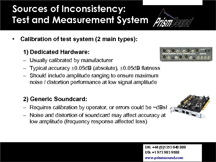 Sources of Inconsistency: Test and Measurement System • Calibration of test system (2 main