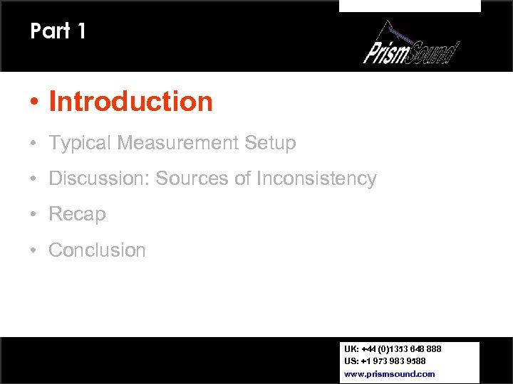 Part 1 • Introduction • Typical Measurement Setup • Discussion: Sources of Inconsistency •