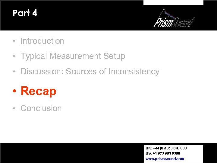 Part 4 • Introduction • Typical Measurement Setup • Discussion: Sources of Inconsistency •