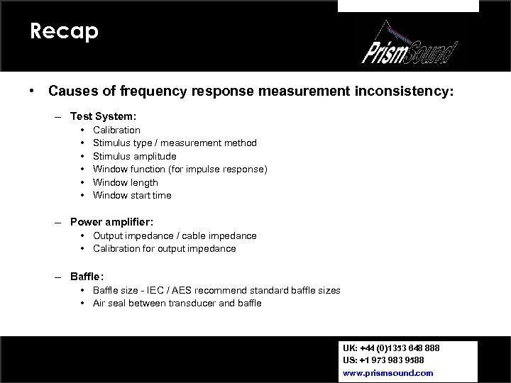 Recap • Causes of frequency response measurement inconsistency: – Test System: • • •