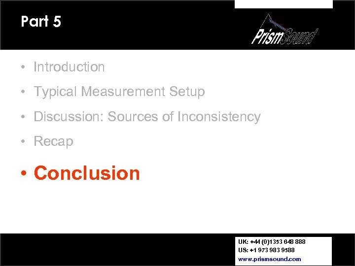 Part 5 • Introduction • Typical Measurement Setup • Discussion: Sources of Inconsistency •