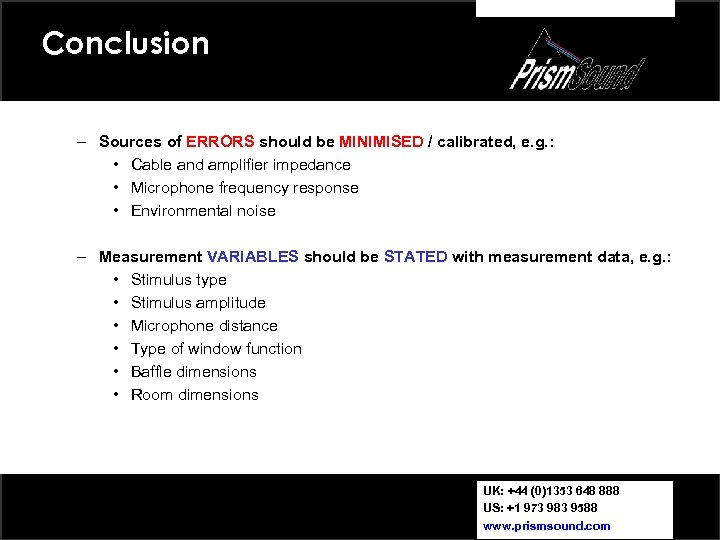 Conclusion – Sources of ERRORS should be MINIMISED / calibrated, e. g. : •