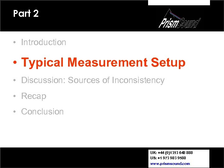 Part 2 • Introduction • Typical Measurement Setup • Discussion: Sources of Inconsistency •