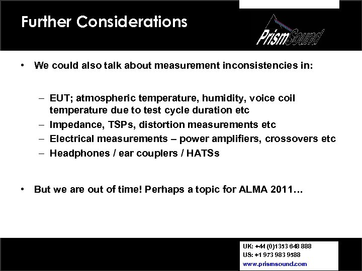 Further Considerations • We could also talk about measurement inconsistencies in: – EUT; atmospheric
