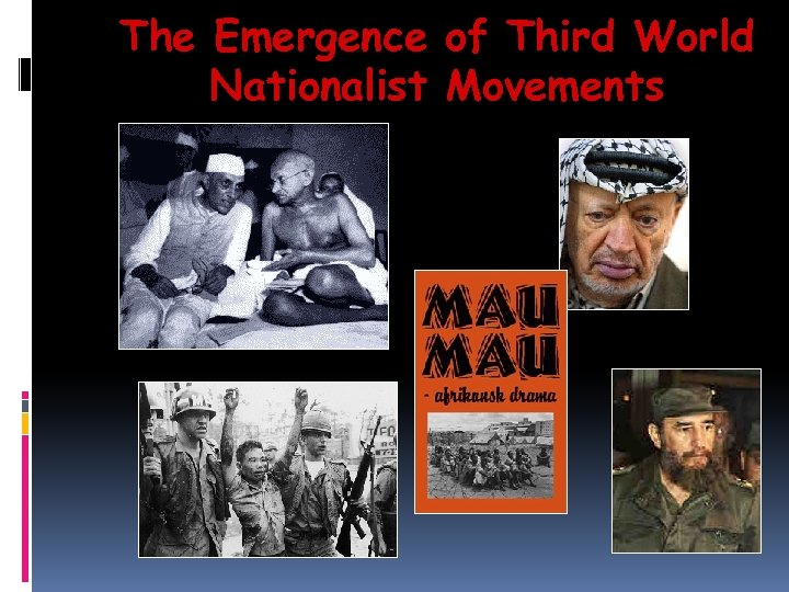 The Emergence of Third World Nationalist Movements