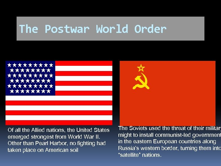 The Postwar World Order Of all the Allied nations, the United States emerged strongest