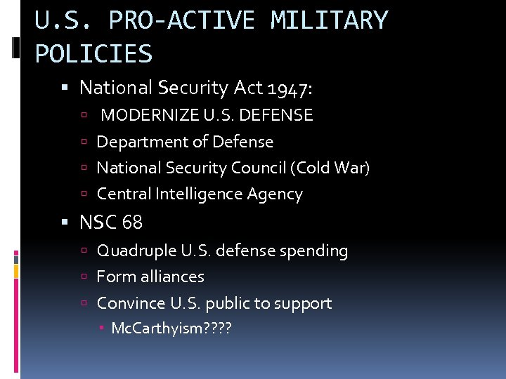 U. S. PRO-ACTIVE MILITARY POLICIES National Security Act 1947: MODERNIZE U. S. DEFENSE Department