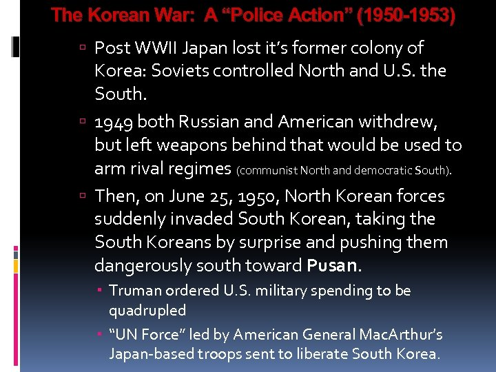 """The Korean War: A """"Police Action"""" (1950 -1953) Post WWII Japan lost it's former"""