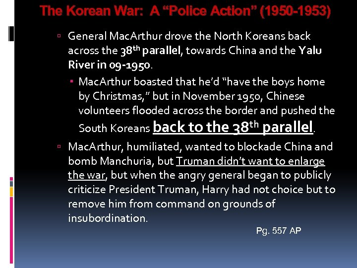 "The Korean War: A ""Police Action"" (1950 -1953) General Mac. Arthur drove the North"