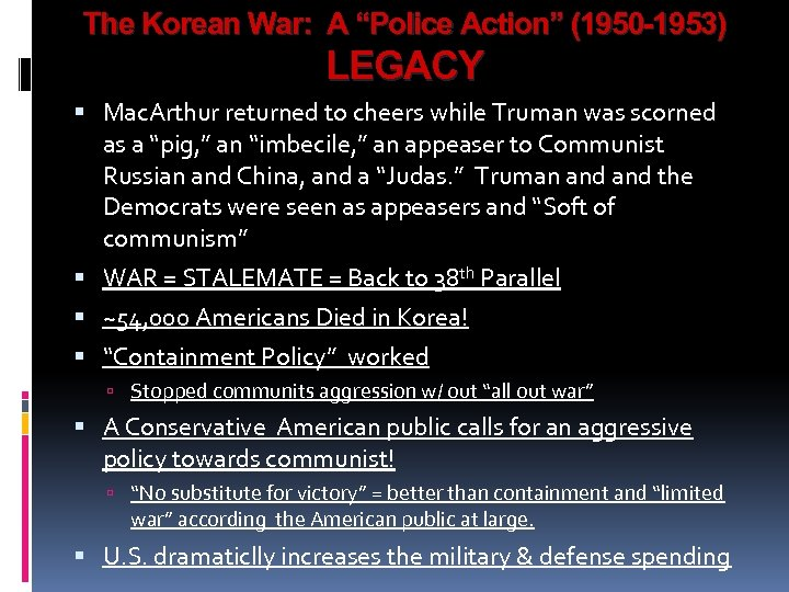"""The Korean War: A """"Police Action"""" (1950 -1953) LEGACY Mac. Arthur returned to cheers"""