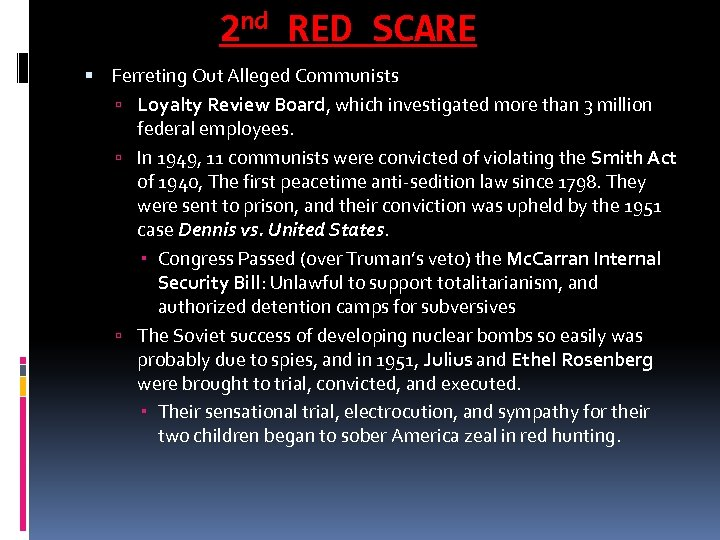 2 nd RED SCARE Ferreting Out Alleged Communists Loyalty Review Board, which investigated more