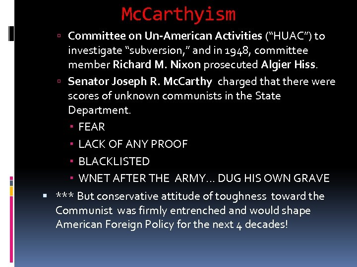 """Mc. Carthyism Committee on Un-American Activities (""""HUAC"""") to investigate """"subversion, """" and in 1948,"""
