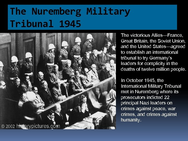 The Nuremberg Military Tribunal 1945 The victorious Allies—France, Great Britain, the Soviet Union, and