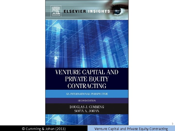 3 © Cumming & Johan (2013) Venture Capital and Private Equity Contracting