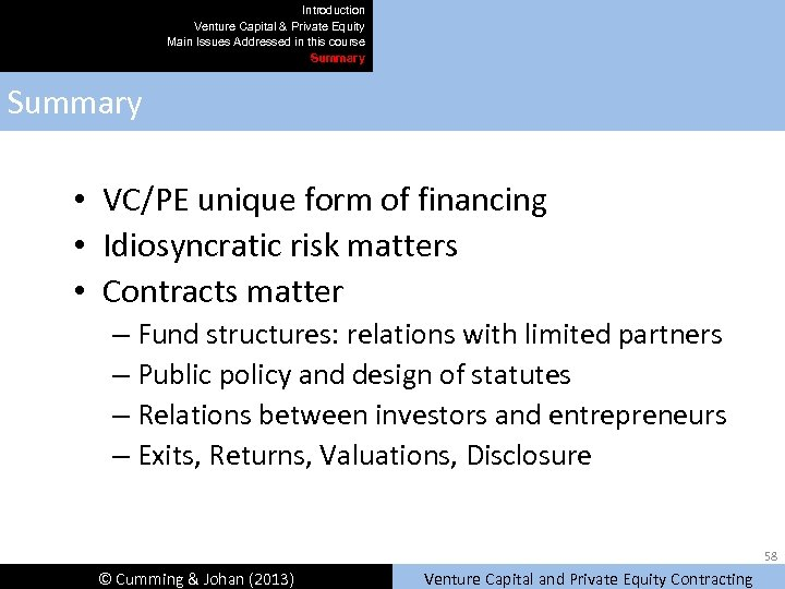Introduction Venture Capital & Private Equity Main Issues Addressed in this course Summary •