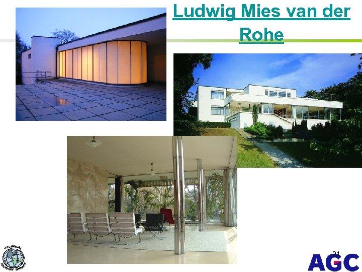 Ludwig Mies van der Rohe 21
