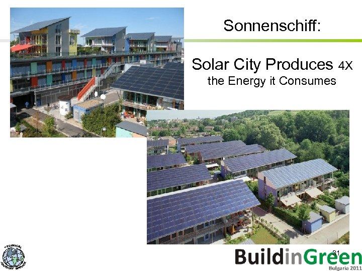 Sonnenschiff: Solar City Produces 4 X the Energy it Consumes 31
