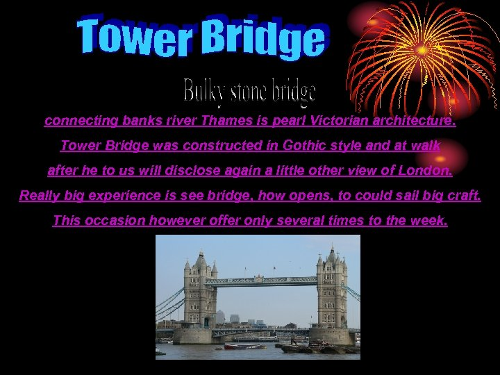 connecting banks river Thames is pearl Victorian architecture. Tower Bridge was constructed in Gothic