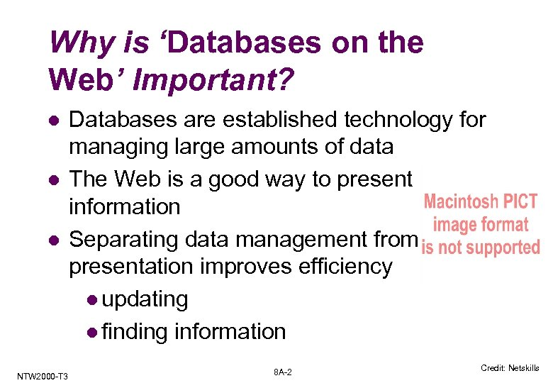 Why is 'Databases on the Web' Important? l l l NTW 2000 -T 3
