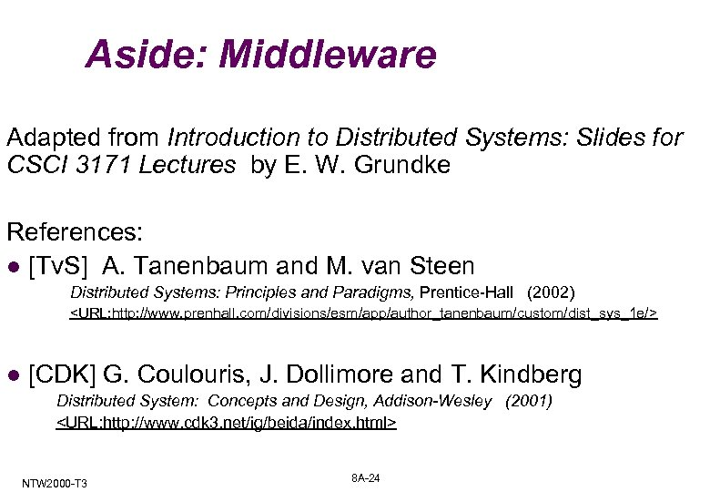Aside: Middleware Adapted from Introduction to Distributed Systems: Slides for CSCI 3171 Lectures by