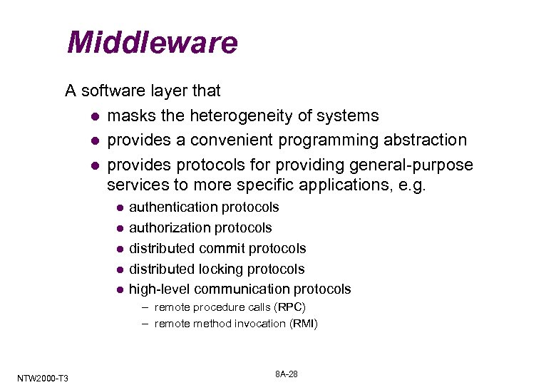 Middleware A software layer that l masks the heterogeneity of systems l provides a