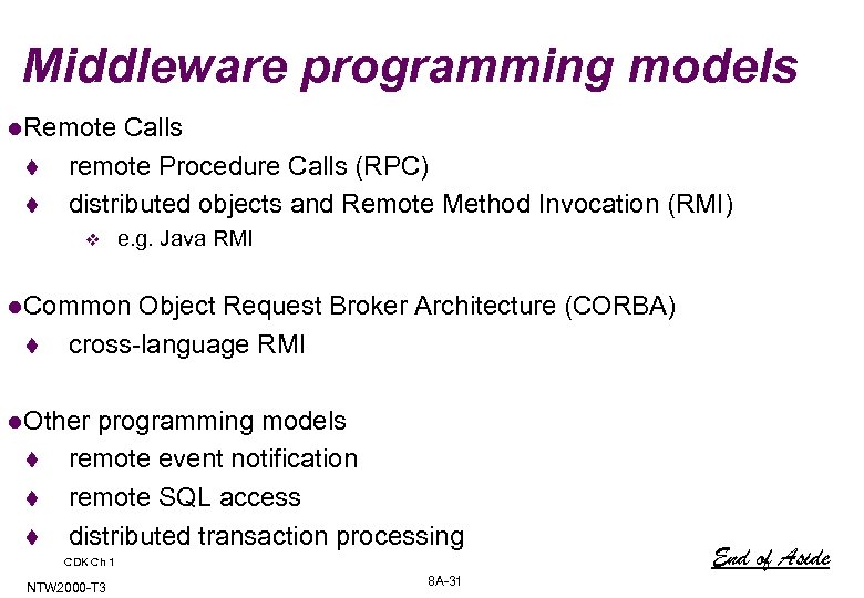 Middleware programming models l. Remote t t Calls remote Procedure Calls (RPC) distributed objects