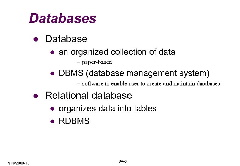 Databases l Database l an organized collection of data – paper-based l DBMS (database
