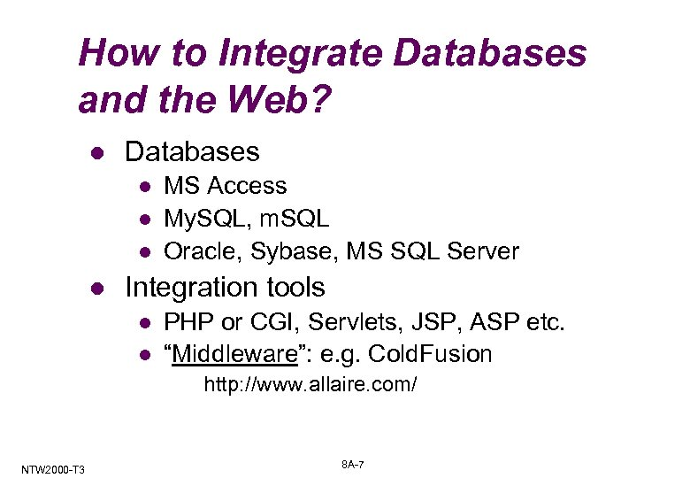 How to Integrate Databases and the Web? l Databases l l MS Access My.