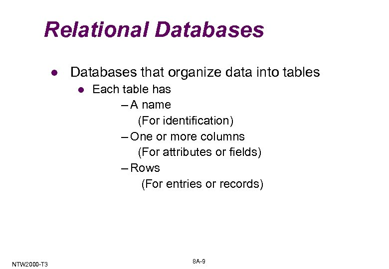 Relational Databases that organize data into tables l NTW 2000 -T 3 Each table