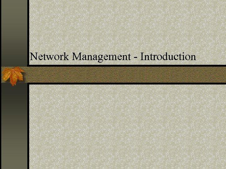 Network Management - Introduction