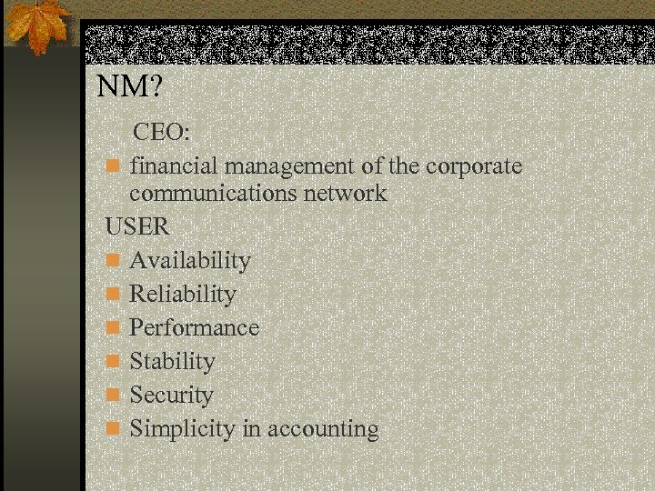 NM? CEO: n financial management of the corporate communications network USER n Availability n