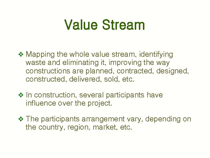 Value Stream v Mapping the whole value stream, identifying waste and eliminating it, improving