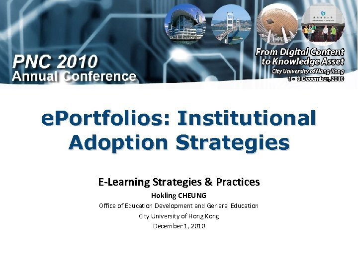 e. Portfolios: Institutional Adoption Strategies E-Learning Strategies & Practices Hokling CHEUNG Office of Education