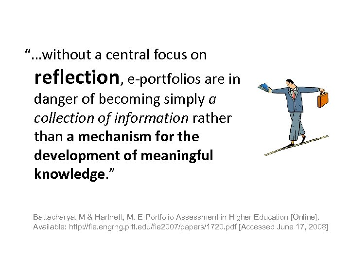"""…without a central focus on reflection, e-portfolios are in danger of becoming simply"