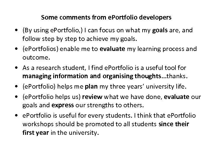 Some comments from e. Portfolio developers • (By using e. Portfolio, ) I can