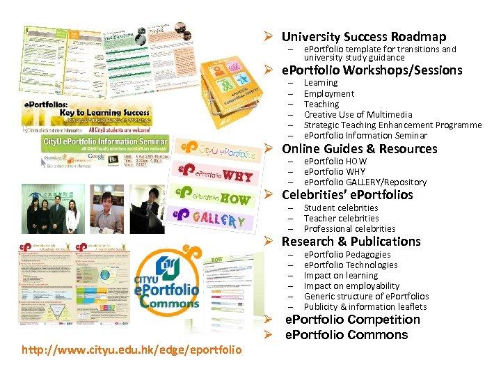 Ø University Success Roadmap – e. Portfolio template for transitions and university study guidance