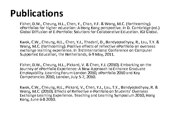 Publications Fisher, D. W. , Cheung, H. L. , Chen, Y. , Chan, Y.