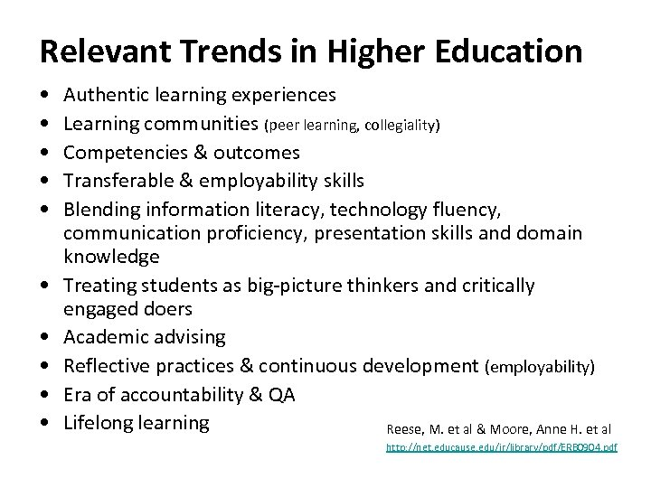 Relevant Trends in Higher Education • • • Authentic learning experiences Learning communities (peer