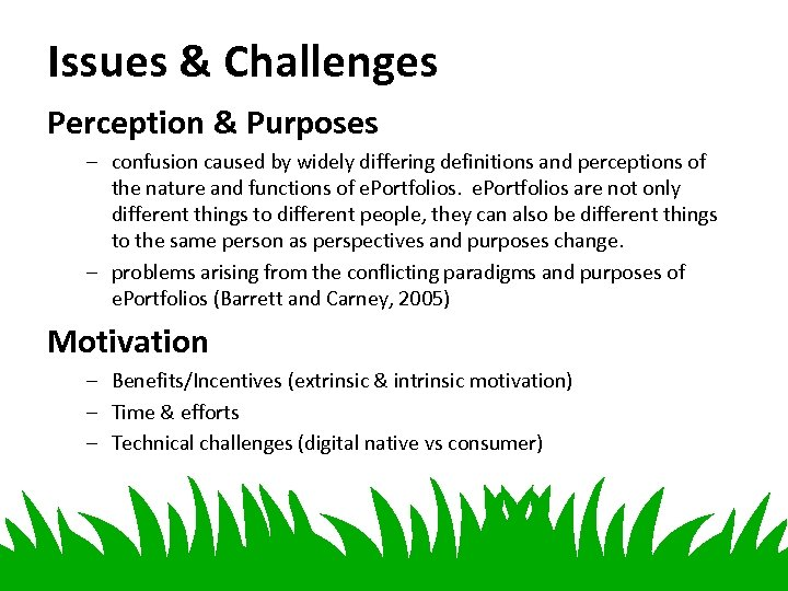 Issues & Challenges Perception & Purposes – confusion caused by widely differing definitions and